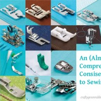 Sew Crazy: An (Almost) Comprehensive Concise Guide to Sewing Feet