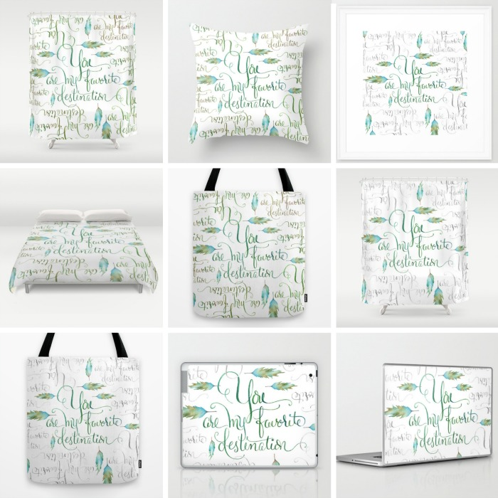 You Are My Favorite Destination Society 6 Products