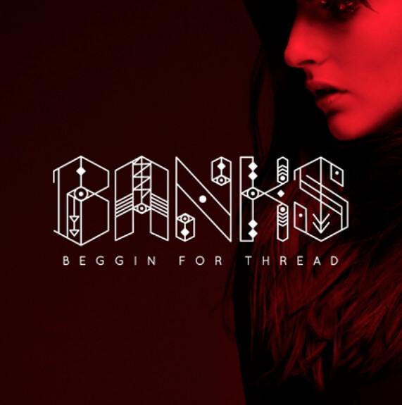 Banks, Beggin for thread