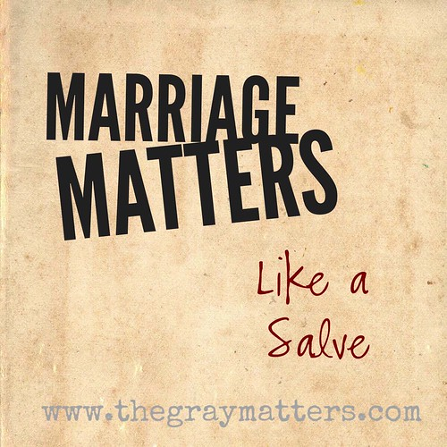 Marriage Matters- Like a Salve
