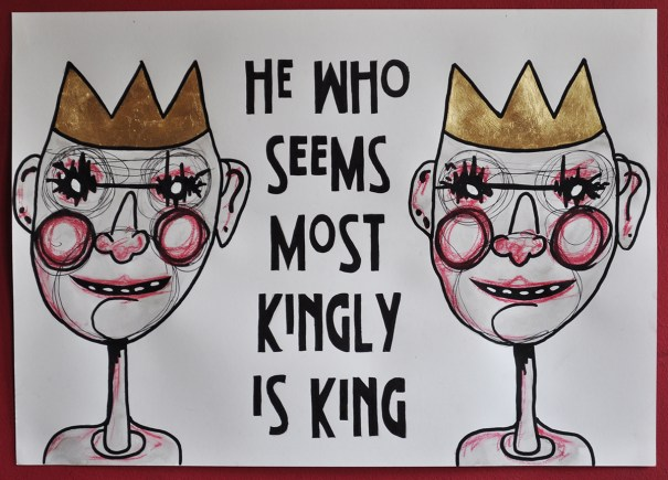 He who seems most kingly is king