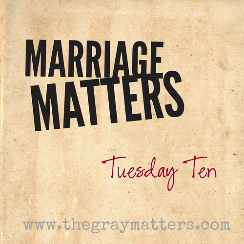 Marriage Matters- Tuesday Ten