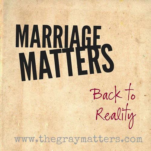Marriage Matters- Back to Reality
