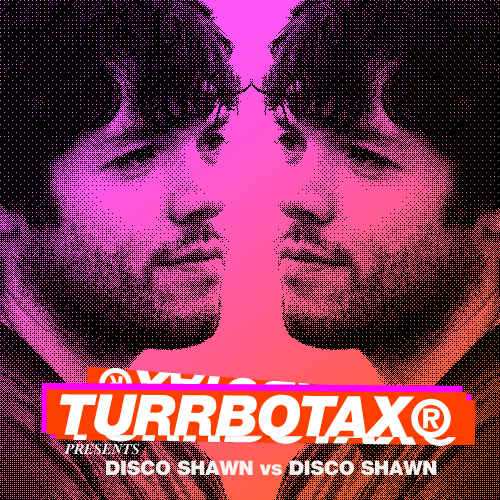 TURRBOTAX® Mix Disco Shawn VS Disco Shawn