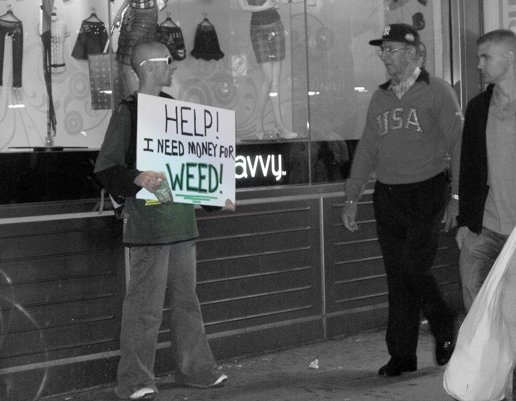 """Help! I need money for weed!"""