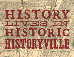 History Lives In Historic Historyville, history quotes, history, history changes,