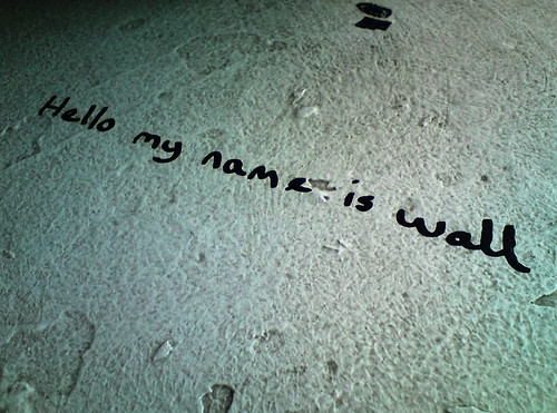 """""""My Name Is Wall"""""""