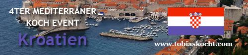 4ter mediterraner Kochevent - Kroatien - tobias kocht! - 10.01.2010-10.02.2010
