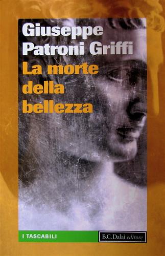 Giuseppe Patroni Griffi, La morte della bellezza, B.C.Dalai 2010: art director: Mara Scanavino, [© dell'illustrazione fotografica in copertina non indicato], cop. (part.), 1