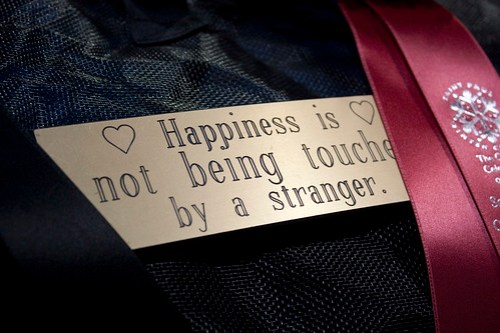happiness is not being touched by a stranger