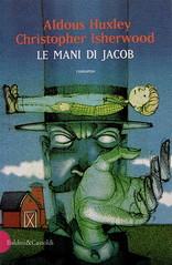 Aldous Huxley - Christopher Huxley, Le mani di jacob, Baldini & Castoldi 1999, alla cop.: ill. col. di Jacopo Bruno, Art Director: Mara Scanavino, (part.), 1