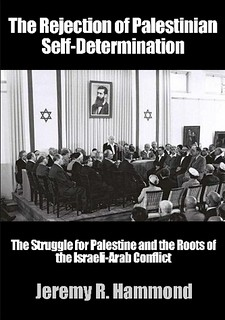The Rejection of Arab Self-Determination: The Struggle for Palestine and the Roots of the Arab-Israeli Crisis