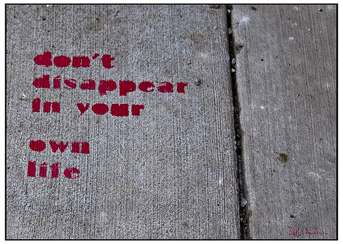 Don't disappear in your own life