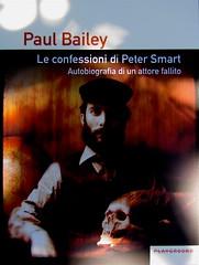 Paul Bailey, Le confessioni di Peter Smart, Playground 2010; graphic designer: Federico Borghi ; alla cop.: ©Dario Cogliati ; cop. (part.), 1