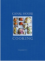 Canal House Cooking Vol 5