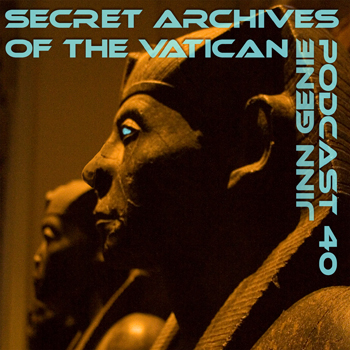 Secret Archives of the Vatican Podcast 40