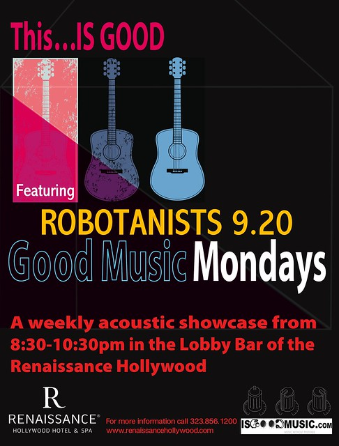 ROBOTANISTS @ IsGoodMusic Mondays @ The Renaissance Hollywood / 9.20.2010