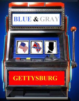 Gettysburg Gambling?
