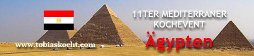 11ter mediterraner Kochevent - Ägypten - tobias kocht! - 10.08.2010-10.09.2010