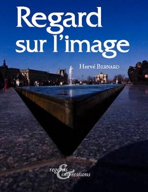 Regard sur l'image, le livre d'Hervé Bernard