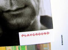 Edmund White, Ragazzo di città, Playground 2010, Graphic Designer: Federico Borghi , alla cop.: [ritr. fotog. b/n di E. W., © e anno non indicati] cop., 3 (part.), 1