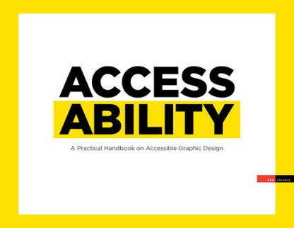 AccessAbility: A Practical Handbook on Accessible Graphic Design