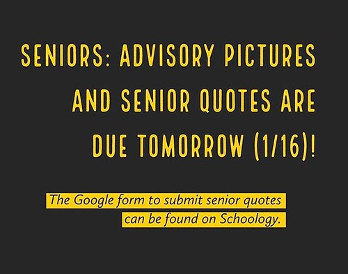 Seniors: Advisory pictures and senior quotes are due tomorrow!