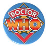 CLASSIC DOCTOR WHO BADGE by Doctor Who Memorabilia