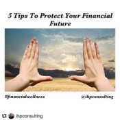 Here are 5 simple tips you can take to protect your financial future  👇👇👇👇 1. Protect the greatest asset you have, which is yourself, using a properly structured life insurance policy. 2. Determine which type of