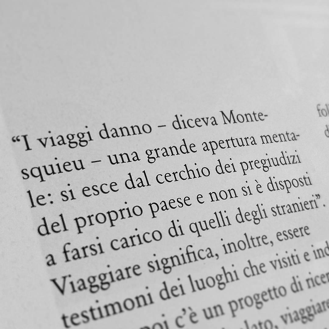 I #viaggi danno una grande #aperturamentale : si esce dal #cerchio dei #pregiudizi del proprio #paese e non si è disposti a farsi carico di quelli degli #stranieri #Montesquieu