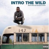 Intro the Wild - a Short Story by Kendrick Lamar - Summer 2017 - Cover Art by @cl0ud9 #kendricklamar #intothewild #introthewild #realhiphop #tde #cl0ud9 #Summer2017 #realmc #NinthPerspective #kdot #kungfukenny