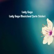 Lady Gaga Musicland sözleri