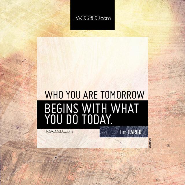 Who you are tomorrow by WOCADO.com