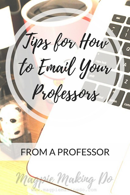 Emailing Your Professors from Magpie Making Do