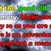 Dnot let the good old days be your memory english thought quotes.