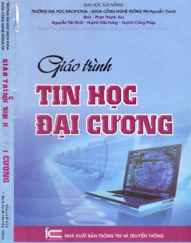 Sách giáo trình tin học đại cương - đại học đà nẵng - nhà xuất bản thông tin và truyền thông - năm 2013