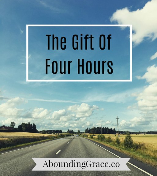 The Gift Of Four Hours