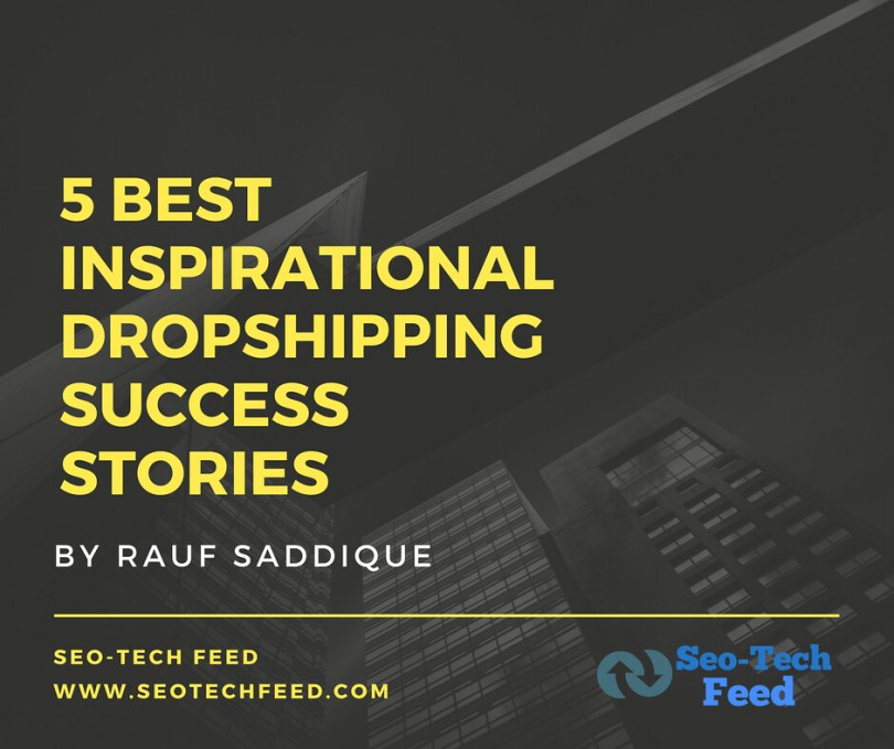 5 Best Inspirational Dropshipping Success Stories