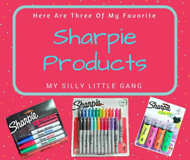 Here Are Three Of My Favorite Sharpie Products