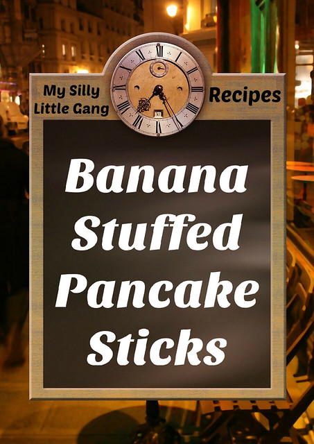 Banana Stuffed Pancake Sticks Recipe