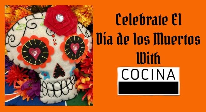 Celebrate El Día de los Muertos With Cocina