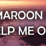 Maroon 5 & Julia Michaels – Help Me Out.