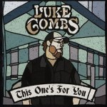Luke Combs - This One's for You.