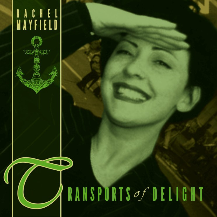 Rachel Mayfield – Transports Of Delight, Cover Art, Digital Release, 4th March, 2018
