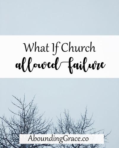 What If Church Allowed Failure