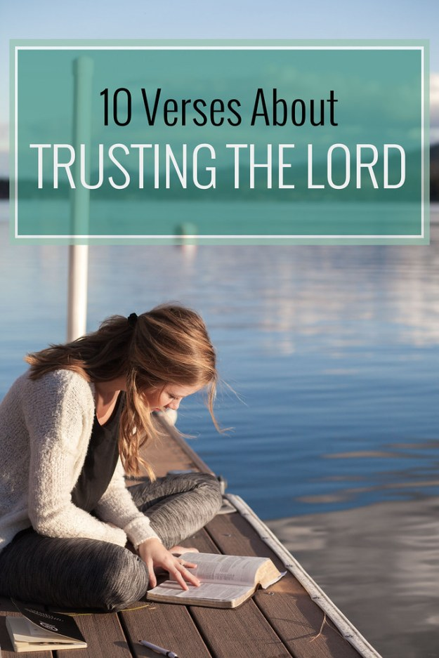 10 Verses About Trusting the Lord