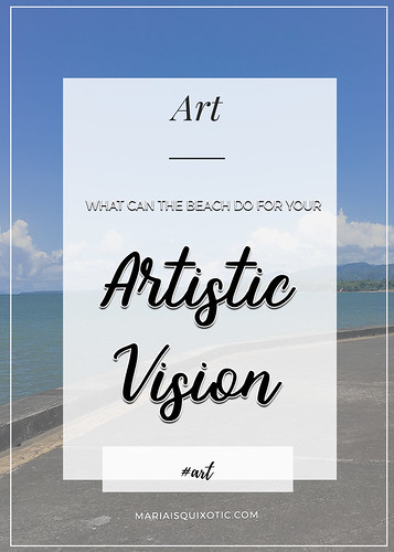 What The Beach Can Do For Your Artistic Vision