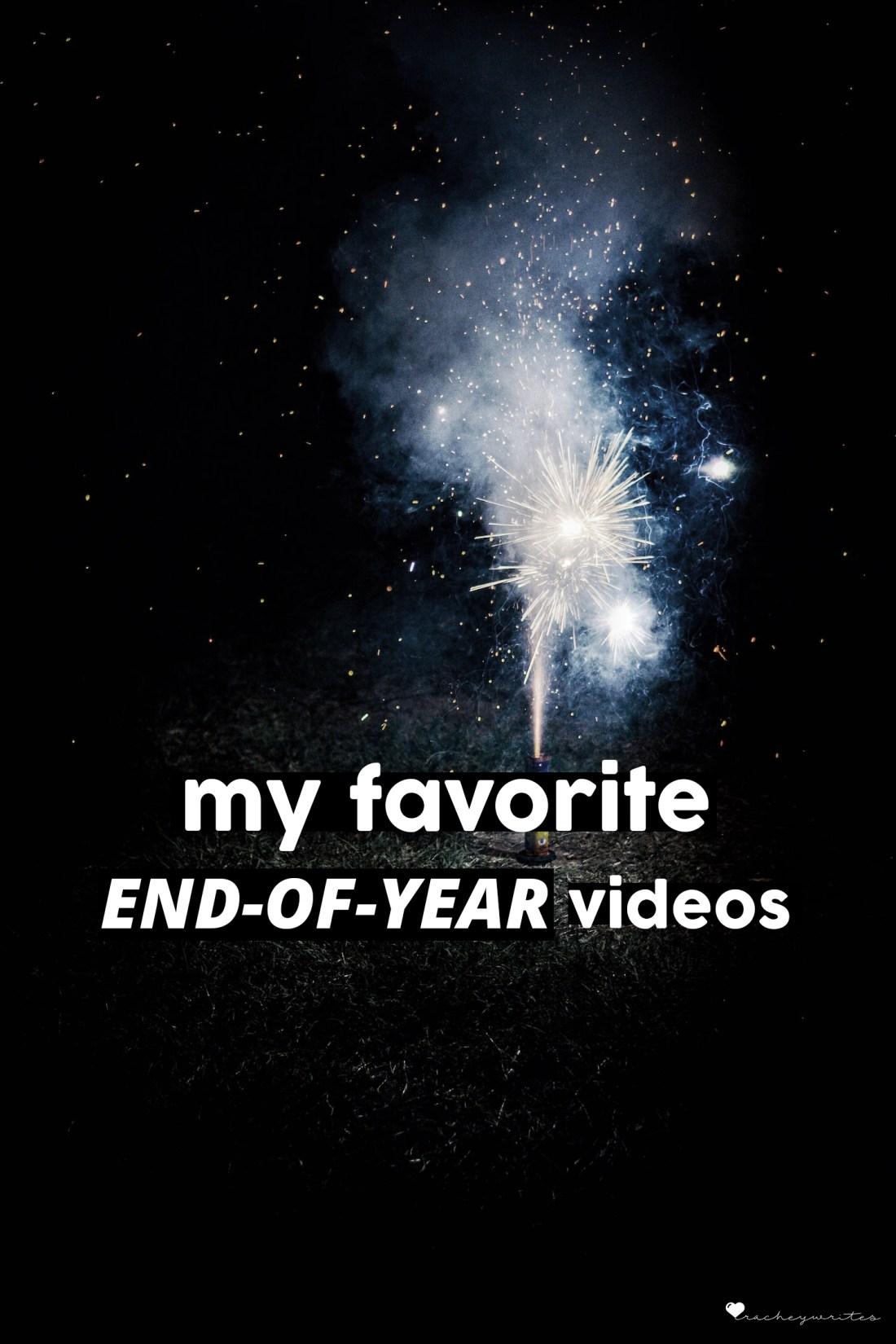 My Favorite End of Year Videos | RACHEYwrites.com