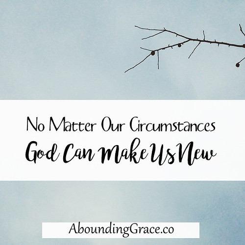 God Can Make Us New