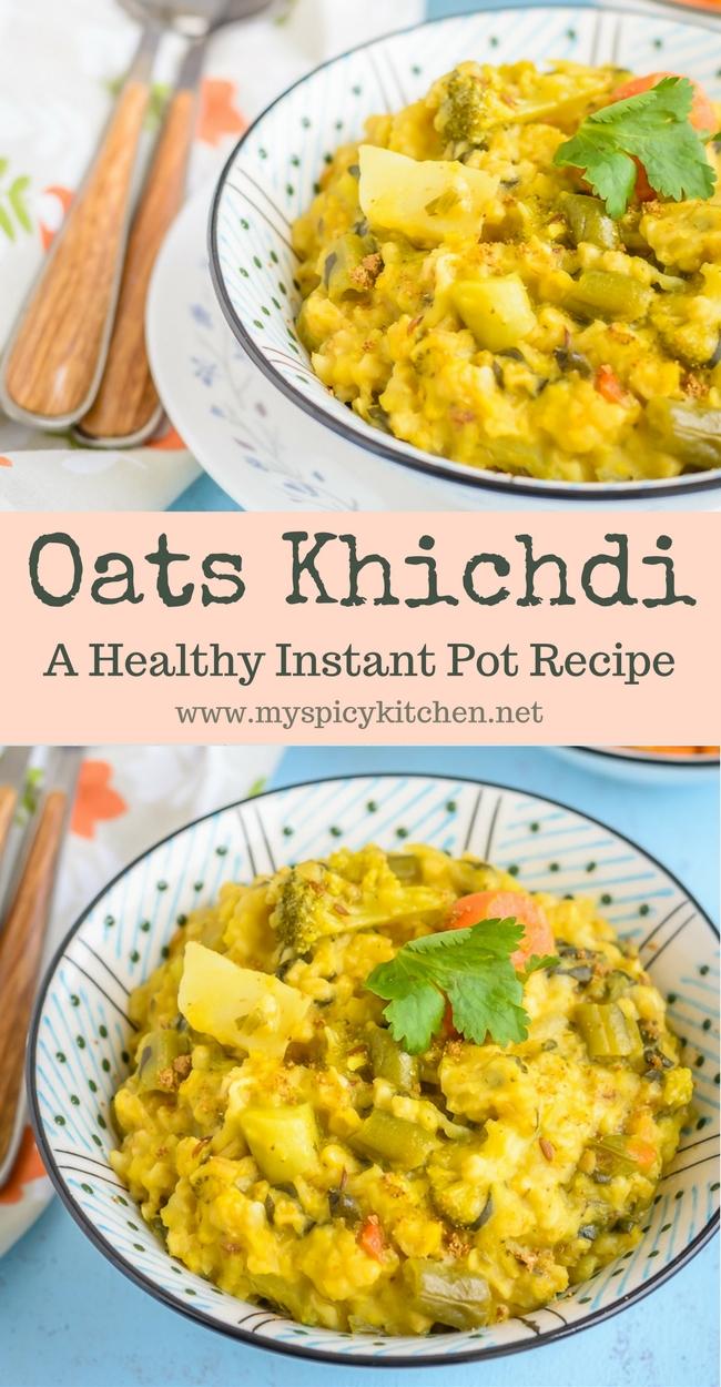 Instant Pot Oats Khichdi ~ Oats Lentils Porridge